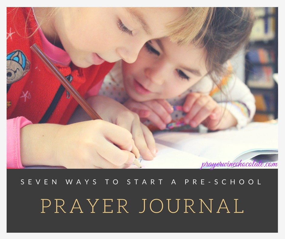 7 Ways to Start a Pre-School Prayer Journal