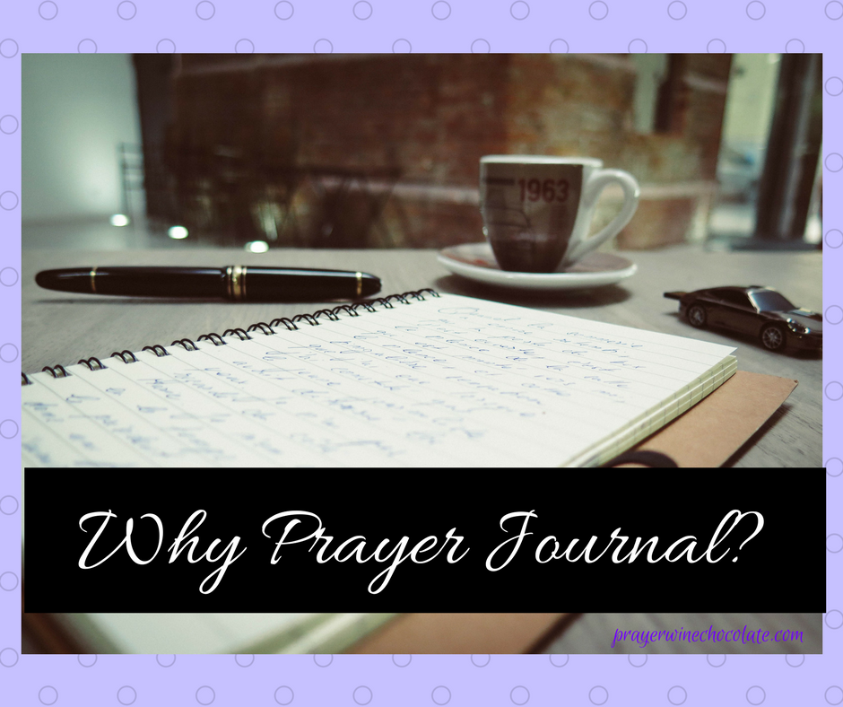 Why Prayer Journal?
