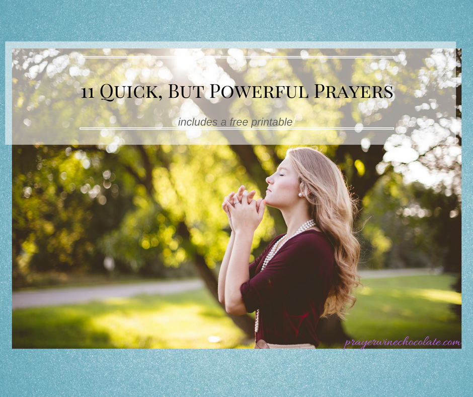 11 Quick, but Powerful, Prayers (free printable)