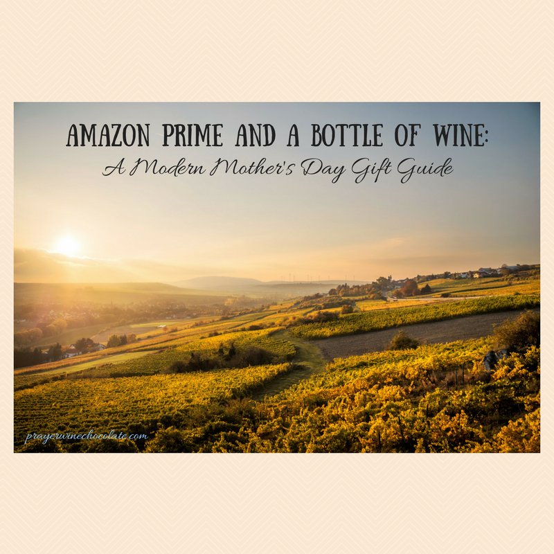 Amazon Prime and A Bottle of Wine: A Modern Mother's Day Gift Guide