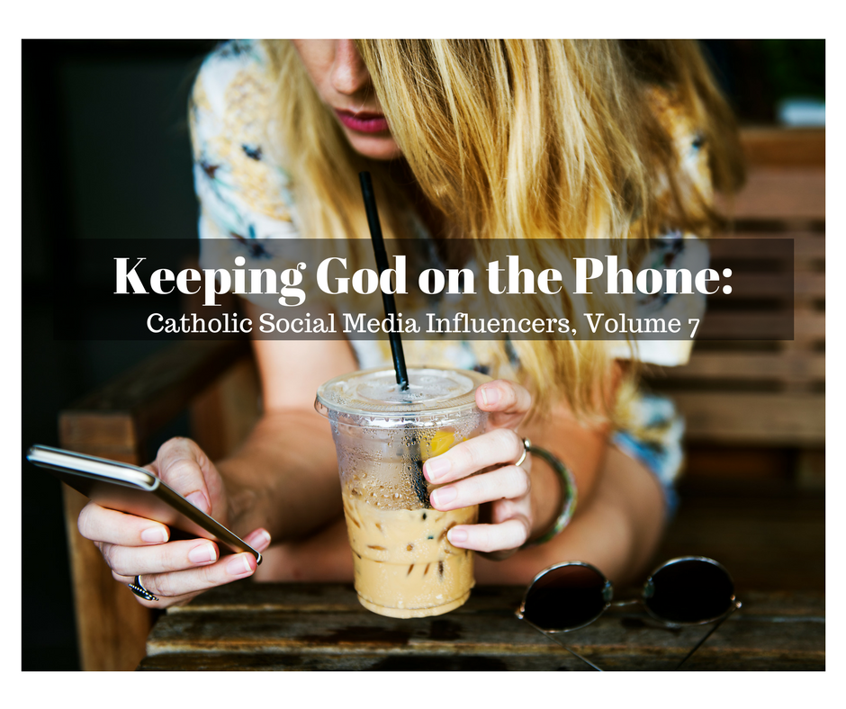 Keeping God on the Phone: Catholic Social Media Influencers, Volume 7