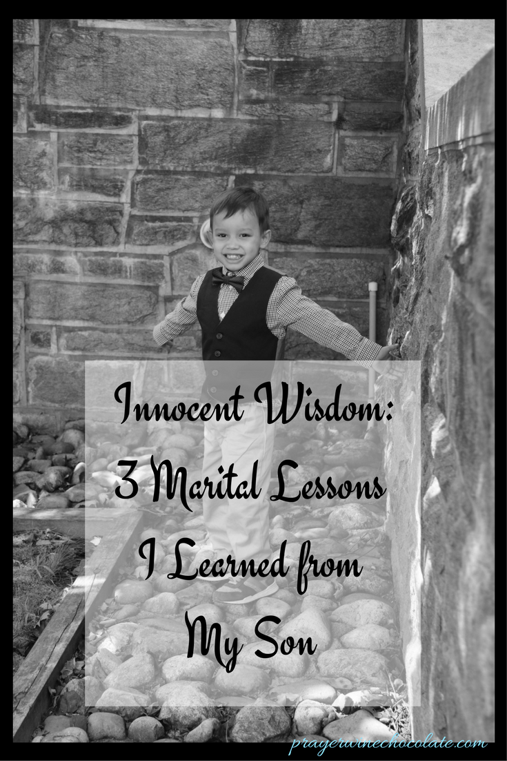 Innocent Wisdom- 3 Marital Lessons I Learned from My Son