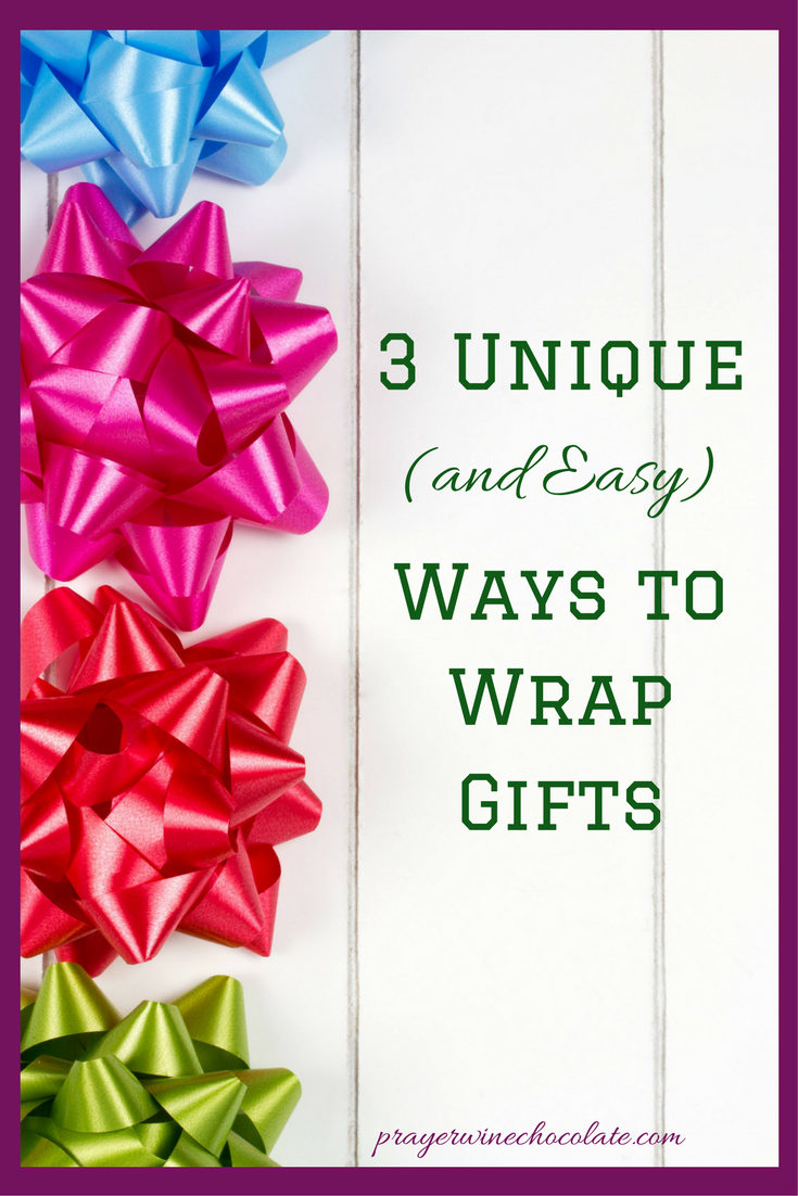 3 Unique And Easy Ways To Wrap Gifts Prayer Wine Chocolate