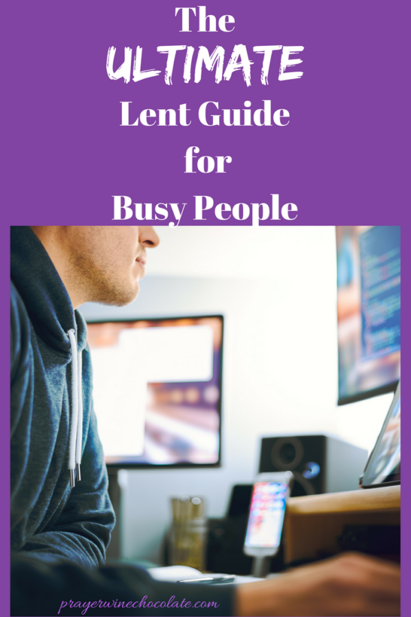 The Ultimate Lent Guide for Busy People